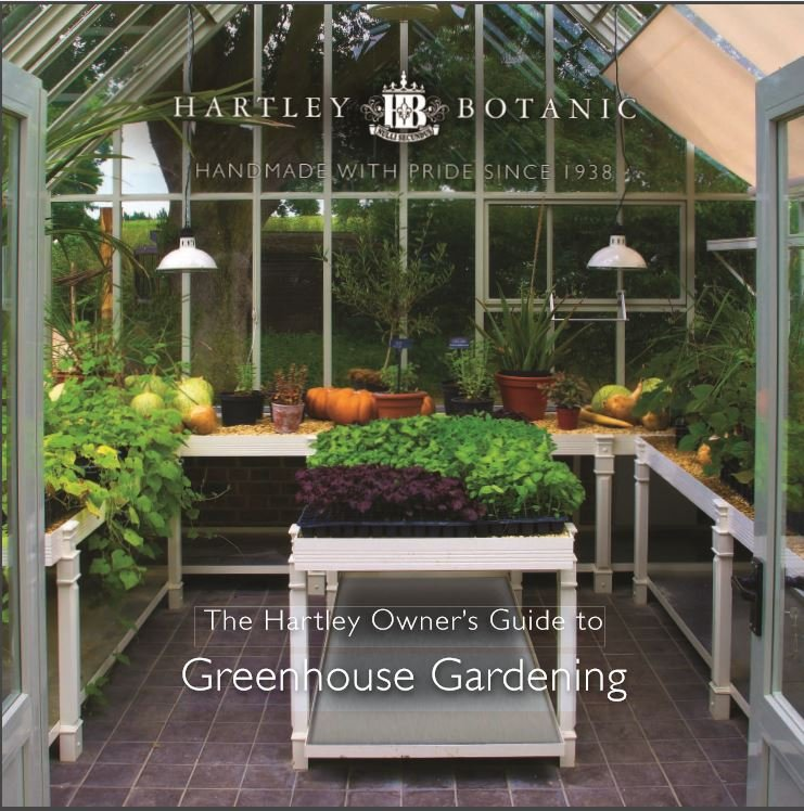 The Hartley Botanic Owner's Guide to Greenhouse Gardening