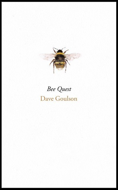 Bee Quest is Dave Goulson's latest book, about his hunt for the world's most elusive bees.